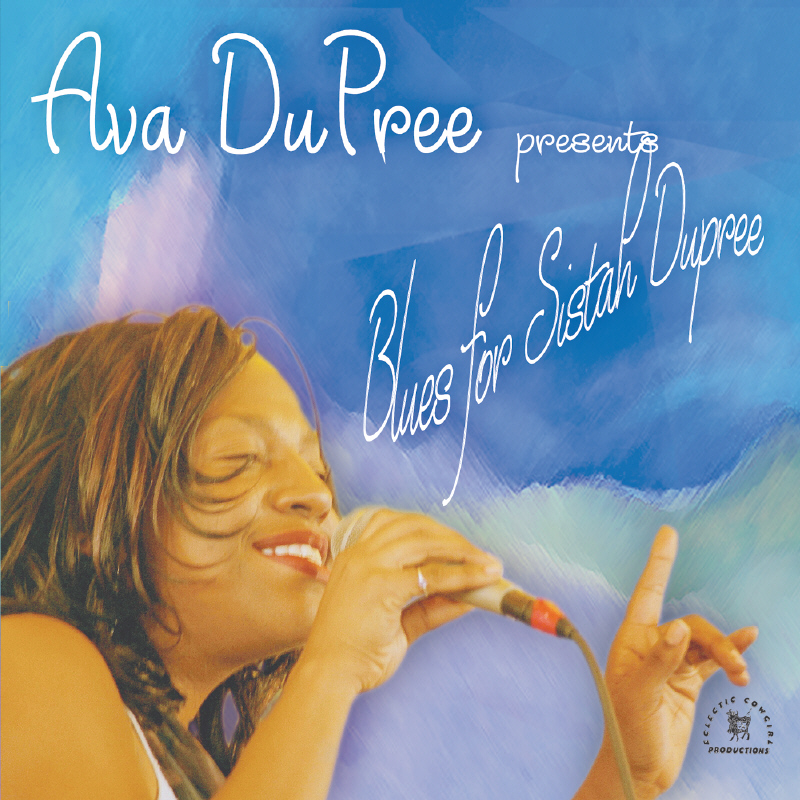 "Ava Dupree can swing with the best of 'em and get funky, too. There's a lot of both on ""Blues for Sistah Dupree,"" recorded live in front of an invited audience at Theta Sound Studio. Ava, along with Yve Evans, has been a regular performer at the Sweet and Hot Jazz Festival in Los Angeles."
