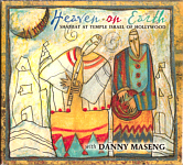 "Danny Maseng ""Heaven on Earth"""