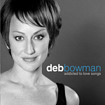 "Deb Bowman ""Addicted to Love Songs"""