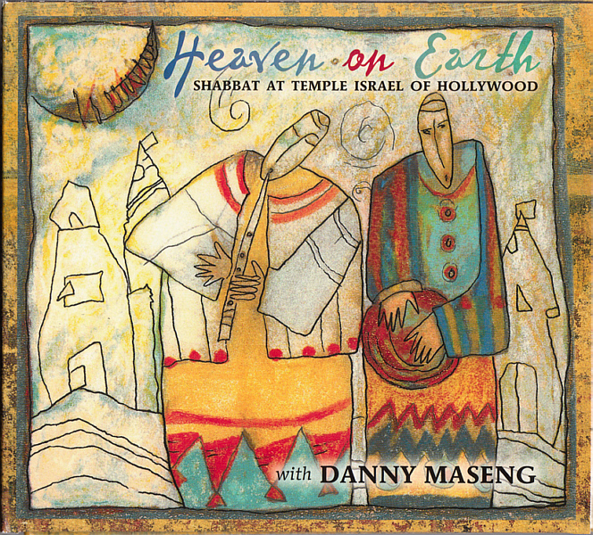 """Heaven on Earth – Shabbat at Temple Israel of Hollywood"" with Danny Maseng, CD package."