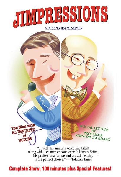"Jim Meskimen's show ""Jimpressions"" on DVD (package design by Theta Sound Studio based on original art by Jim Meskimen)"