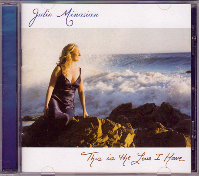 "Julie Minasian – ""This is The Love I Have"" – Songs from the heart, played and sung by the writer, are sure to stir your emotions"