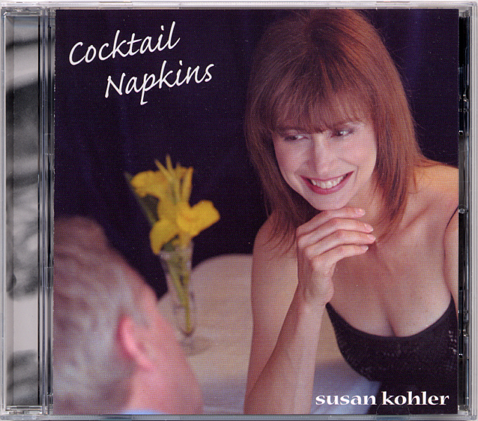 """Susan Kohler tossed her hat into the Traditional Pop ring with her debut album """"Cocktail Napkins."""" With some of the best songs from the Great American Songbook, supple arrangements by Nick Fryman, and Randy Tobin's touch at the controls, this album sets the mood for romance."""