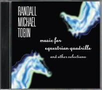 Randall Michael Tobin – Music for Equestrian Quadrille and other selections